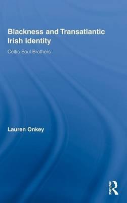 Blackness and Transatlantic Irish Identity by Lauren Onkey image
