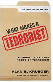 What Makes a Terrorist by Alan B Krueger