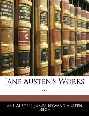 Jane Austen's Works ... by James Edward Austen Leigh