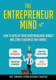 The Entrepreneur Mind by Publishing House My Ebook