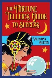 The Fortune Teller's Guide to Success by Valentina Burton image