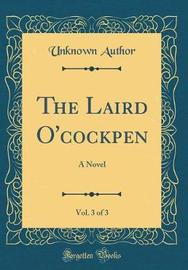 The Laird O'Cockpen, Vol. 3 of 3 by Unknown Author image
