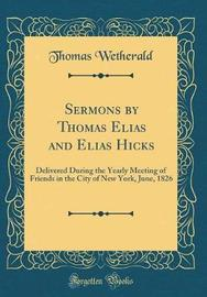 Sermons by Thomas Elias and Elias Hicks by Thomas Wetherald image