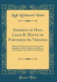 Address of Hon. Legh R. Watts of Portsmouth, Virginia by Legh Richmond Watts image
