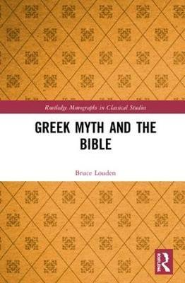 Greek Myth and the Bible by Bruce Louden