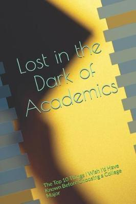 Lost in the Dark of Academics by Professor B D