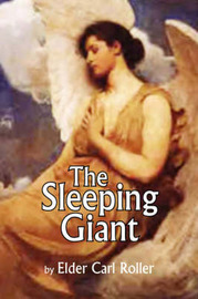 The Sleeping Giant by Elder Carl Roller
