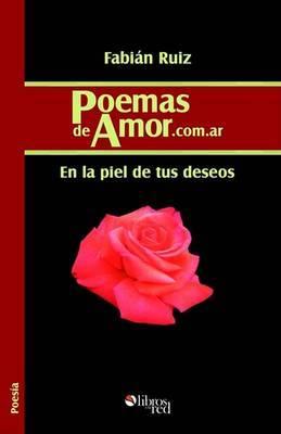 Poemasdeamor.Com.AR: En La Piel de Tus Deseos by Fabian Ruiz image