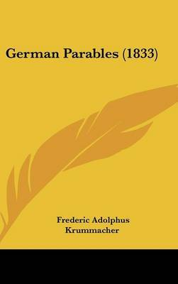 German Parables (1833) by Frederic Adolphus Krummacher image