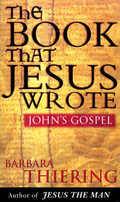 The Book That Jesus Wrote by Barbara Thiering