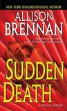 Sudden Death: A Novel of Suspense by Allison Brennan