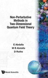 Non-perturbative Methods In Two-dimensional Quantum Field Theory by Elcio Abdalla