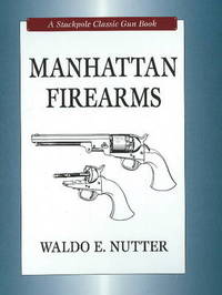 Manhattan Firearms by Waldo E Nutter image