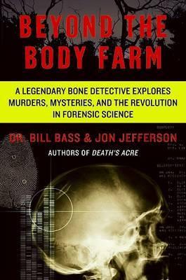 Beyond the Body Farm by Bill Bass