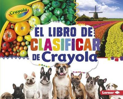 El Libro de Clasificar de Crayola (R) (the Crayola (R) Sorting Book) by Jodie Shepherd image