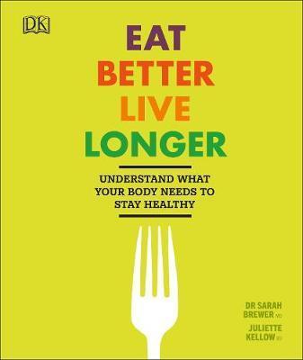Eat Better, Live Longer by Sarah Brewer image