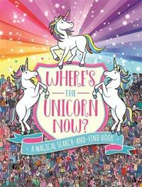 Where's the Unicorn Now? by Paul Moran
