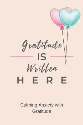 Gratitude is Written Here by Silver Kiwi Media