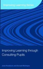 Improving Learning through Consulting Pupils by Jean Rudduck image