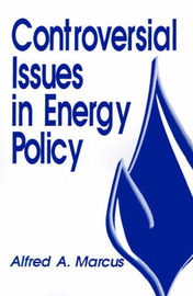 Controversial Issues in Energy Policy by Alfred A. Marcus image