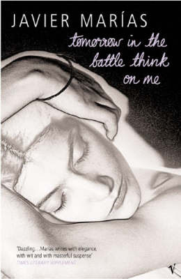 Tomorrow in the Battle Think on Me by Javier Marias image