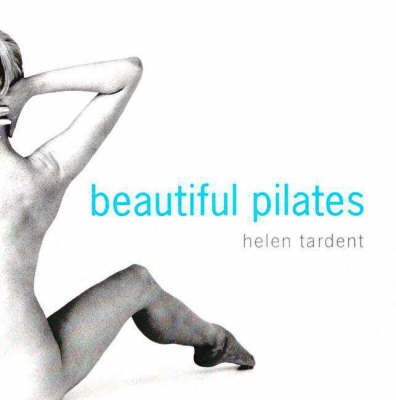 Beautiful Pilates by Helen Tardent image