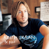 Be Here by Keith Urban image