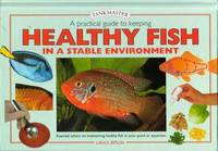 Practical Guide to Keeping Healthy Fish: Essential Advice to Help You Maintain Your Fish in Peak Condition by Lance Jepson image