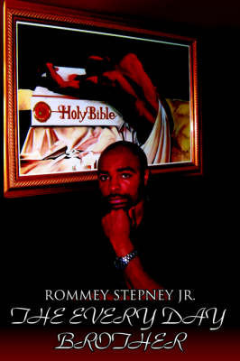 The Everyday Brother by Rommey Stepney Jr.