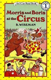 Morris and Boris at the Circus by B Wiseman