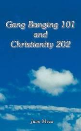 Gang Banging 101 and Christianity 202 by Juan Meza image