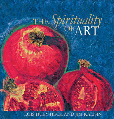The Spirituality of Art by Lois Huey-Heck image