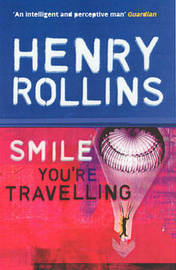 Smile, You're Travelling by Henry Rollins image
