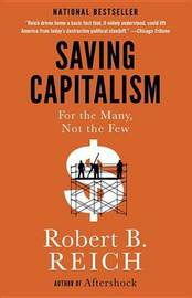 Saving Capitalism by Robert B Reich