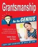 Grantsmanship for the Genius by Goodwin Deacon