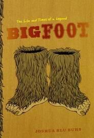 Bigfoot by Joshua Blu Buhs