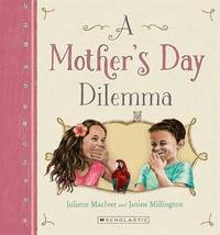 A Mother's Day Dilemma by Juliette MacIver