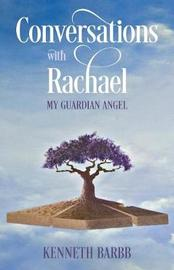 Conversations with Rachael by Kenneth Barbb image