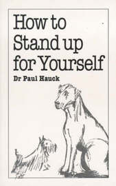How to Stand Up for Yourself by Paul A. Hauck image