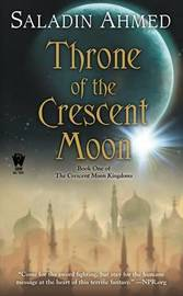Throne of the Crescent Moon by Saladin Ahmed