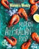 Modern Australian Food by Australian Women's Weekly