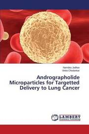 Andrographolide Microparticles for Targetted Delivery to Lung Cancer by Jadhav Namdeo