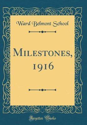 Milestones, 1916 (Classic Reprint) by Ward-Belmont School image