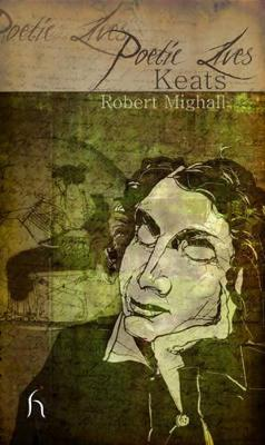 Poetic Lives: Keats by Robert Mighall image