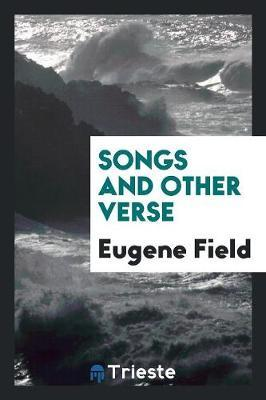 Songs, and Other Verse by Eugene Field image