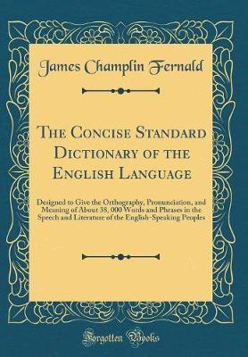 The Concise Standard Dictionary of the English Language by James Champlin Fernald image