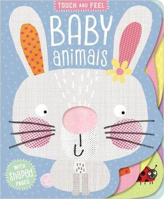Touch and Feel Baby Animals by Make Believe Ideas, Ltd. image
