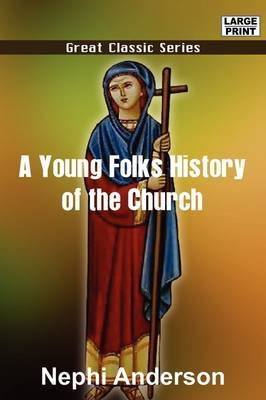 A Young Folks History of the Church of Jesus Christ of Latter-Day Saints by Nephi Anderson image