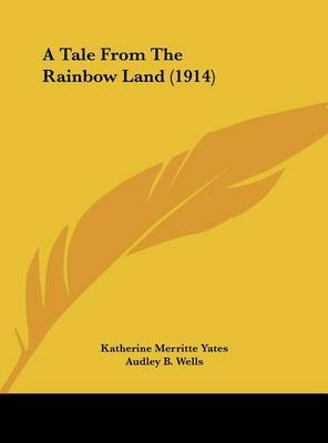 A Tale from the Rainbow Land (1914) by Katherine Merritte Yates image