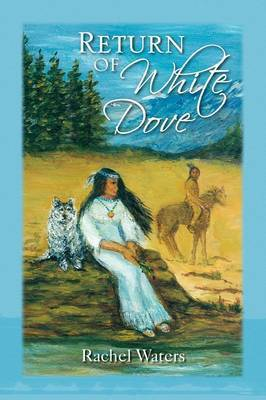 Return of White Dove by Rachel Waters